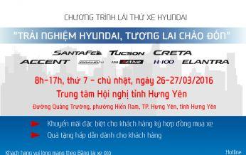 """""""Trải nghiệm Hyundai, tương lai chào đón"""" 26-27/03 tại TP. Hưng Yên"""