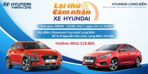 """''LÁI THỬ và CẢM NHẬN XE HYUNDAI"""" tại Showroom Hyundai Long Biên, thứ 7, ngày 24/11/2018"""