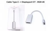Cáp Type C to DisplayPort OT - 9528 4K