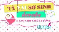 BỈM VẢI SƠ SINH DORABE - 5 SAO CHO CHẤT LƯỢNG