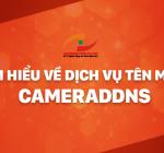 Tìm Hiểu Về Dịch Vụ Tên Miền CameraDDNS
