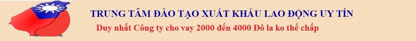 Xuất khẩu lao động Đài Loan 2018 -cty Nhân Việt xkld đài loan uy tín